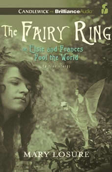 The Fairy Ring: Or Elsie and Frances Fool the World, Mary Losure