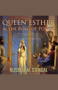 Queen Esther and the Ring of Power, Russell M Stendal