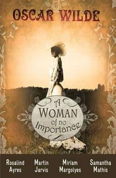 A Woman of No Importance, Oscar Wilde