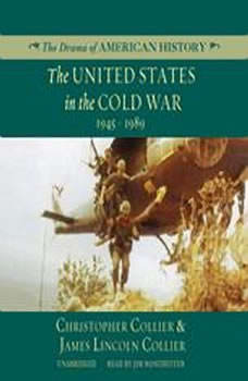 The United States in the Cold War: 1945-1989, Christopher Collier; James Lincoln Collier