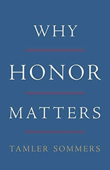 Why Honor Matters, Tamler Sommers
