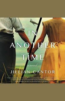 In Another Time: A Novel, Jillian Cantor