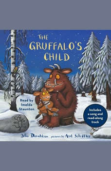 The Gruffalo's Child: Includes a song and read-along track, Julia Donaldson