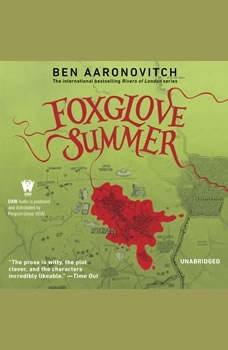 Foxglove Summer: A Rivers of London Novel A Rivers of London Novel, Ben Aaronovitch