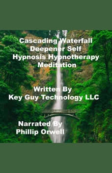 Cascading Waterfall Self Hypnosis Hypnotherapy Meditation, Key Guy Technology LLC