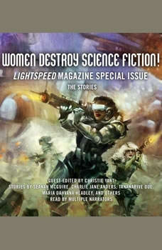 Women Destroy Science Fiction!: Lightspeed Magazine Special Issue; The Stories, Unknown