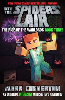 Into the Spiders' Lair: An Unofficial Interactive Minecrafter's Adventure, Mark Cheverton