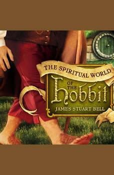 The Spiritual World of the Hobbit, James Stuart Bell