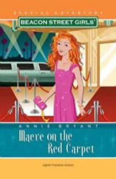 Beacon Street Girls Special Adventure: Maeve on the Red Carpet, Annie Bryant