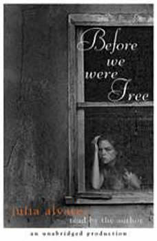 Before We Were Free, Julia Alvarez