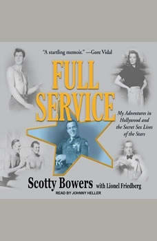 Full Service: My Adventures in Hollywood and the Secret Sex Lives of the Stars, Scotty Bowers
