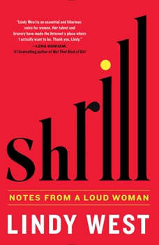Shrill: Notes from a Loud Woman, Lindy West