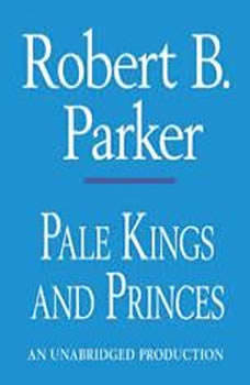 Pale Kings and Princes, Robert B. Parker