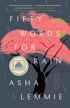 Fifty Words for Rain: A Novel, Asha Lemmie