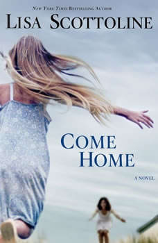 Come Home, Lisa Scottoline
