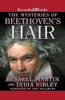 The Mysteries of Beethoven's Hair, Russell Martin