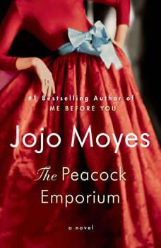 The Peacock Emporium: A Novel, Jojo Moyes