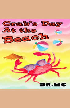 Crab's Day at the Beach: Animals Book For Kids, Dr. MC