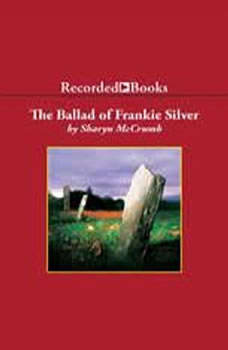 The Ballad of Frankie Silver, Sharyn McCrumb