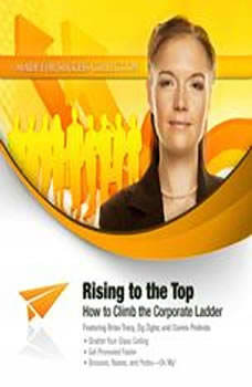 Rising to the Top: How to Climb the Corporate Ladder, Made for Success