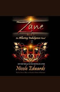 Zane: An Alluring Indulgence Novel, Book 2 An Alluring Indulgence Novel, Book 2, Nicole Edwards