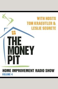 The Money Pit, Vol. 4: With Hosts Tom Kraeutler & Leslie Segrete With Hosts Tom Kraeutler & Leslie Segrete, Tom Kraeutler; Leslie Segrete
