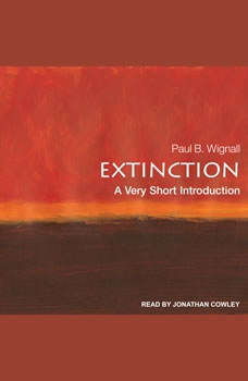 Extinction: A Very Short Introduction, Paul B. Wignall