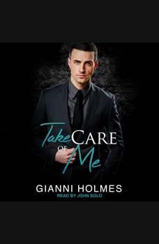 Take Care of Me, Gianni Holmes