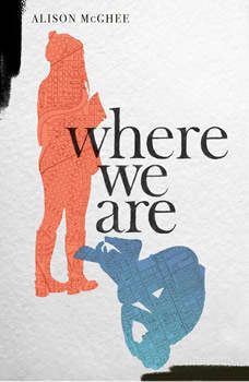 Where We Are, Alison McGhee