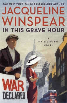 In This Grave Hour: A Maisie Dobbs Novel A Maisie Dobbs Novel, Jacqueline Winspear