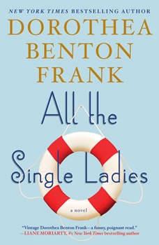 All the Single Ladies, Dorothea Benton Frank
