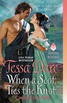 When a Scot Ties the Knot: Castles Ever After Castles Ever After, Tessa Dare