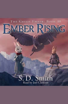 Ember Rising: The Green Ember Book III, S. D. Smith