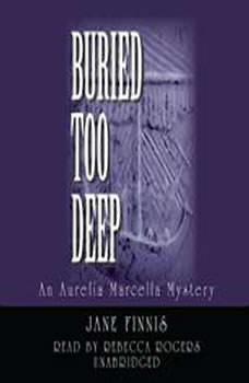 Buried Too Deep: An Aurelia Marcella Mystery, Jane Finnis