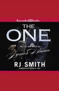 The One: The Life and Music of James Brown, R.J. Smith