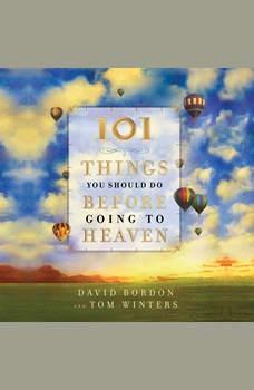 101 Things You Should Do Before Going to Heaven, David Bordon