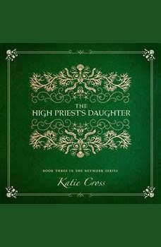 The High Priest's Daughter, Katie Cross