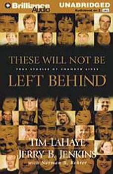These Will Not Be Left Behind: True Stories of Changed Lives, Tim LaHaye