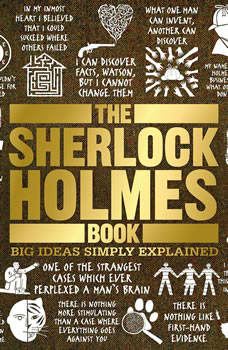 The Sherlock Holmes Book: Big Ideas Simply Explained, DK