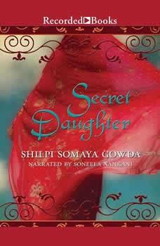 Secret Daughter, Shilpi Somaya Gowda