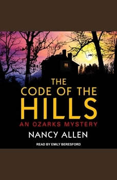 The Code of the Hills: An Ozarks Mystery, Nancy Allen