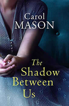 The Shadow Between Us, Carol Mason