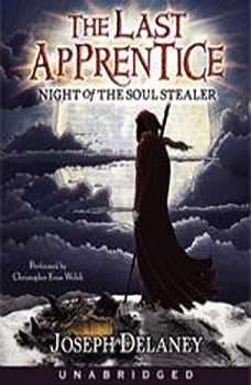 Last Apprentice: Night of the Soul Stealer (Book 3), Joseph Delaney