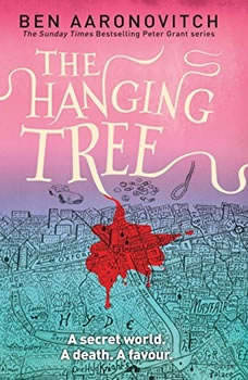 The Hanging Tree: A Rivers of London Novel, Ben Aaronovitch
