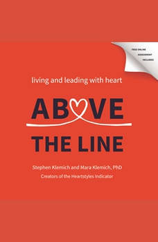 Above the Line: Living and Leading with Heart, Stephen Klemich