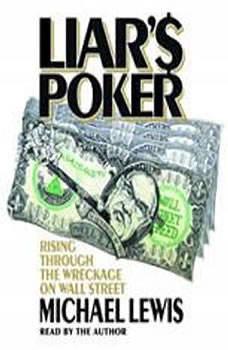 Liar's Poker: Rising Through the Wreckage on Wall Street, Michael Lewis