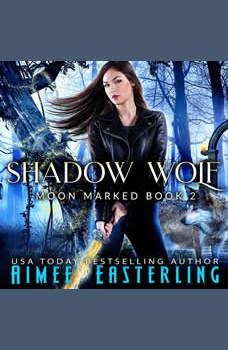 Shadow Wolf, Aimee Easterling