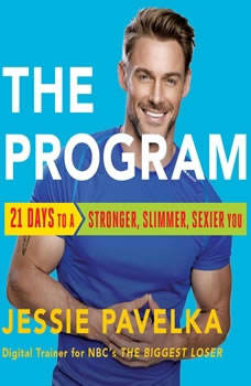 The Program: 21 Days to a Stronger, Slimmer, Sexier You, Jessie Pavelka