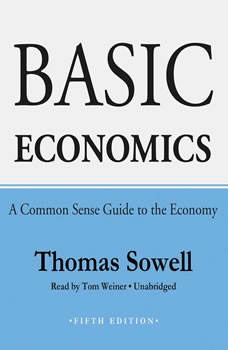Basic Economics, Fifth Edition: A Common Sense Guide to the Economy, Thomas Sowell