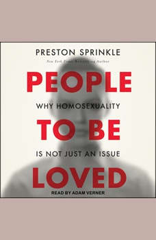 People to Be Loved: Why Homosexuality Is Not Just an Issue, Preston Sprinkle